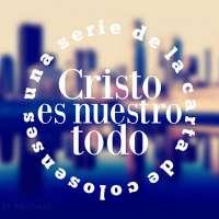 Cristo es nuestro todo